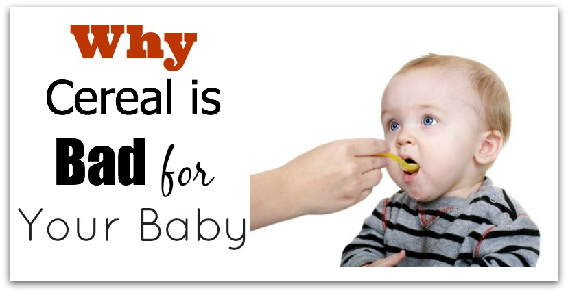 Why Cereal Is Bad for Your Baby