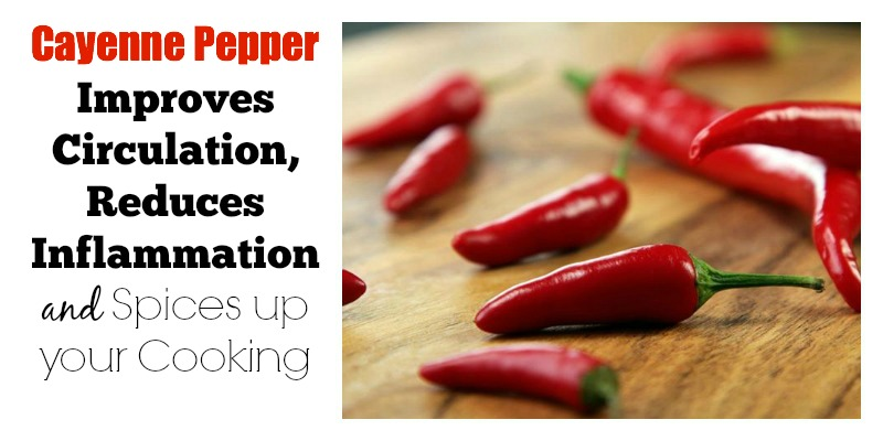 Cayenne Pepper Health Benefits: Top Reasons Why this Spicy Herb Should be Used as a Daily Tonic