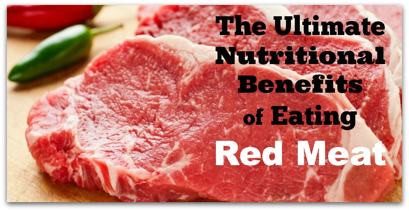 The Ultimate Nutritional Benefits of Eating Red Meat