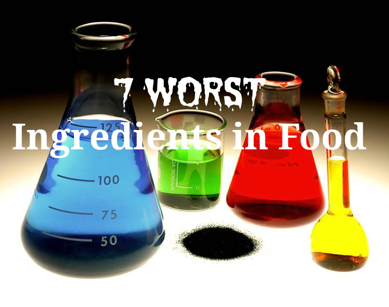 7 worst ingredients in food