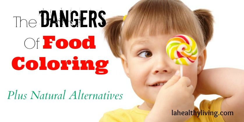 Dangers Of Food Coloring (Plus Natural Alternatives)