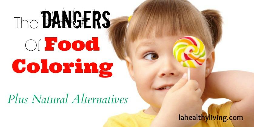 Dangers Of Food Coloring (Plus Natural Alternatives)