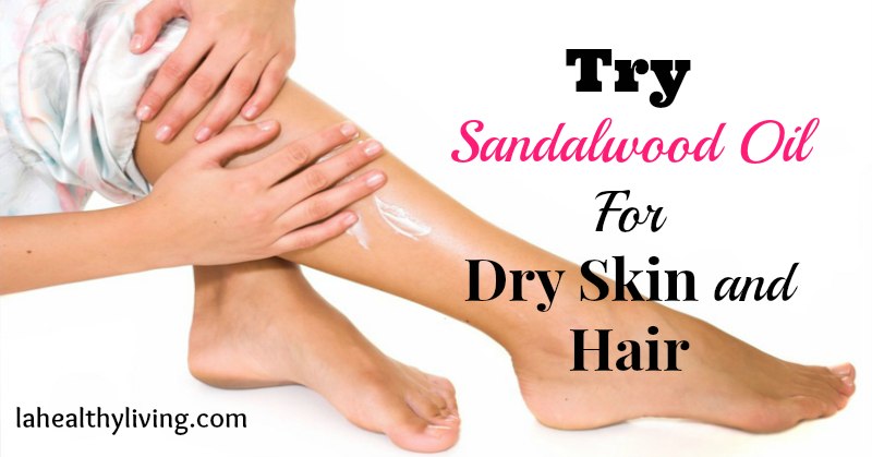 Try Sandalwood Oil For Dry Skin and Hair