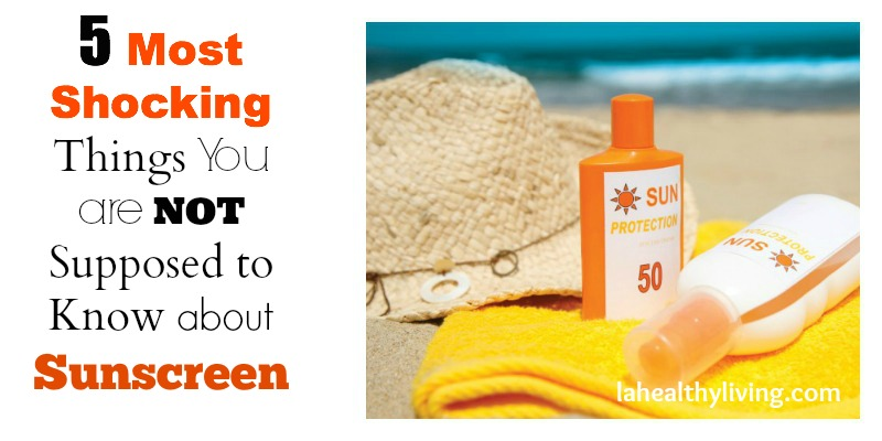 5 Most Shocking Things You are Not Supposed to Know About Sunscreen