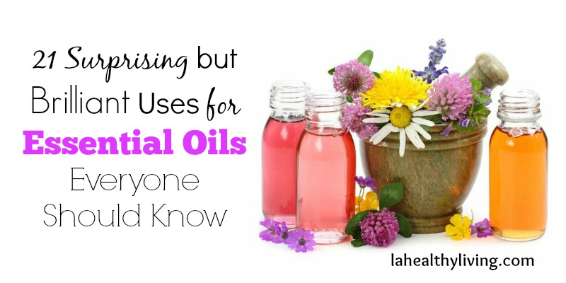 21 Surprising but Brilliant Uses For Essential Oils Everyone Should Know