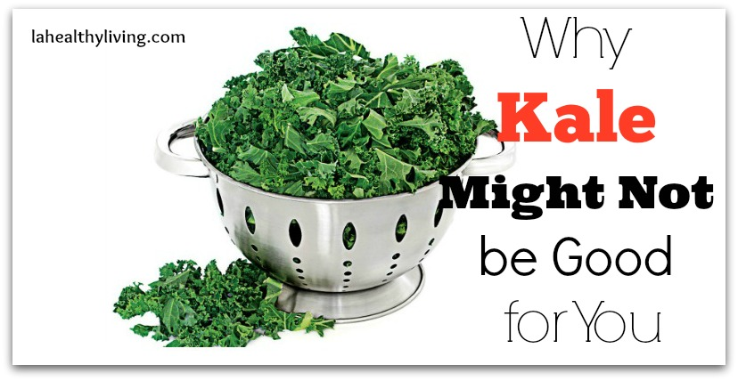 Why Kale Might Not be Good For You